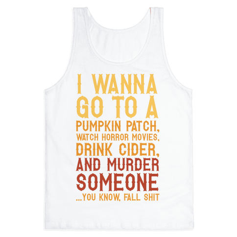 ...You Know, Fall Shit Tank Top