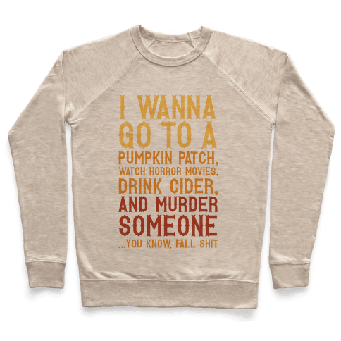 ...You Know, Fall Shit Pullover