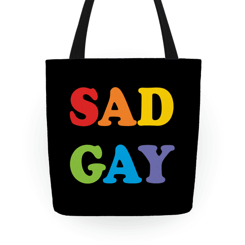 Sad Gay Tote
