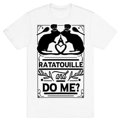 Ratatouille and Do Me? T-Shirt