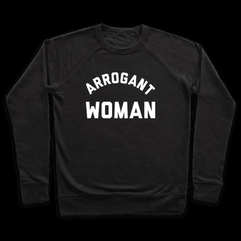 Arrogant Woman Pullover