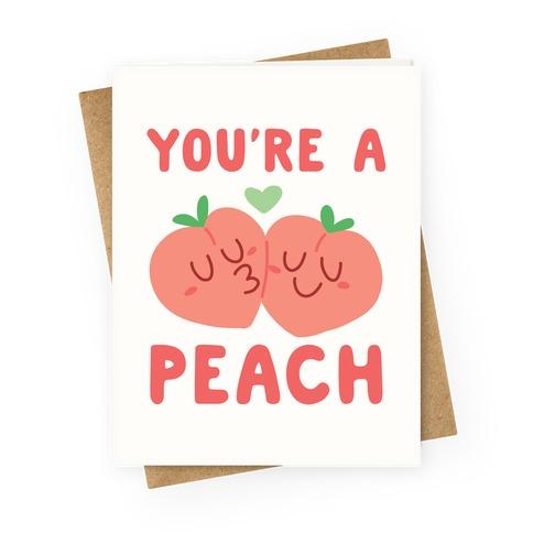 You're a Peach - Peaches Greeting Card