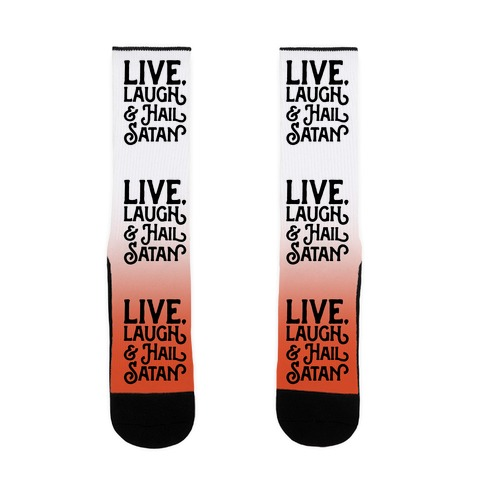 Live Laugh & Hail Satan Sock