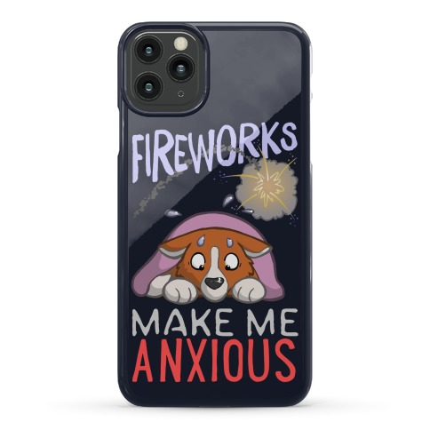 Fireworks Make Me Anxious Phone Case