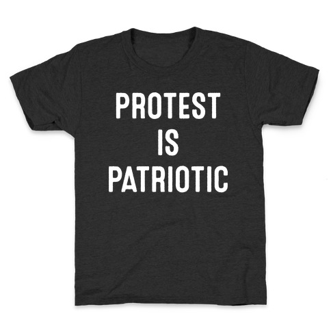Protest Is Patriotic Kids T-Shirt