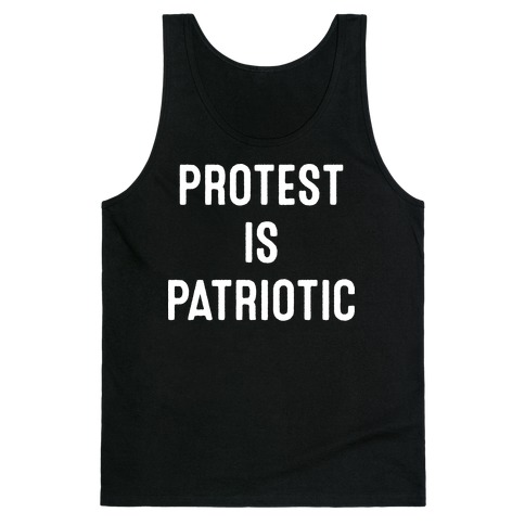 Protest Is Patriotic Tank Top