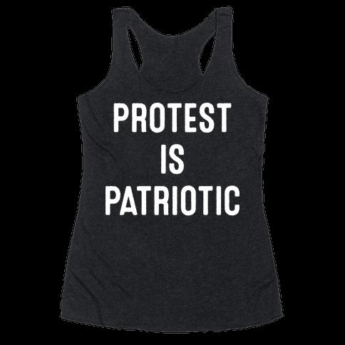 Protest Is Patriotic  Racerback Tank Top