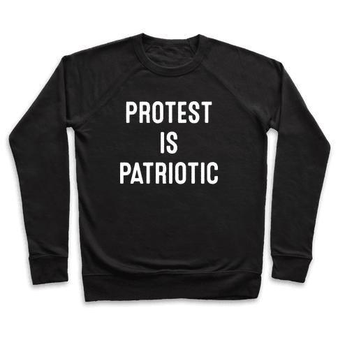 Protest Is Patriotic  Pullover