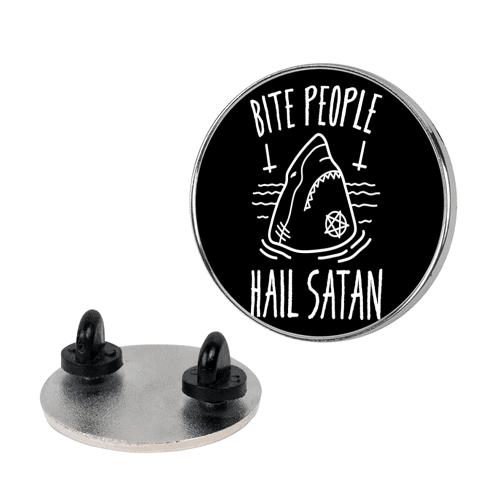 Bite People Hail Satan - Shark pin