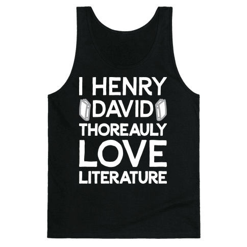 I Henry David Thoreauly Love Literature Tank Top