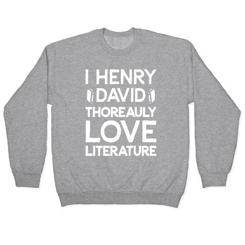 I Henry David Thoreauly Love Literature Pullover