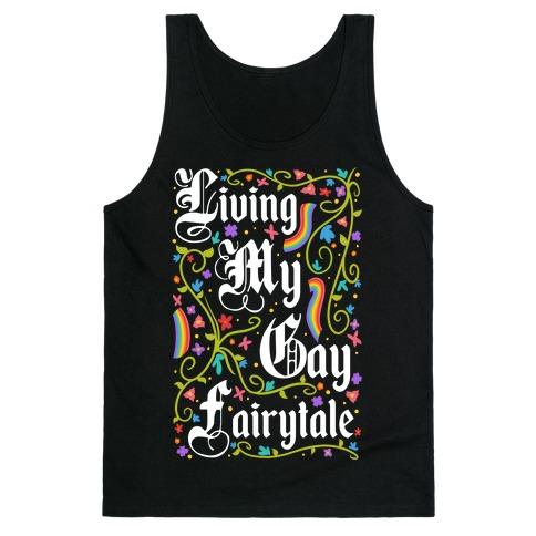 Living My Gay Fairytale Tank Top