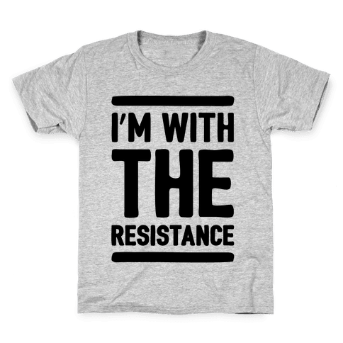 I'm With The Resistance  Kids T-Shirt