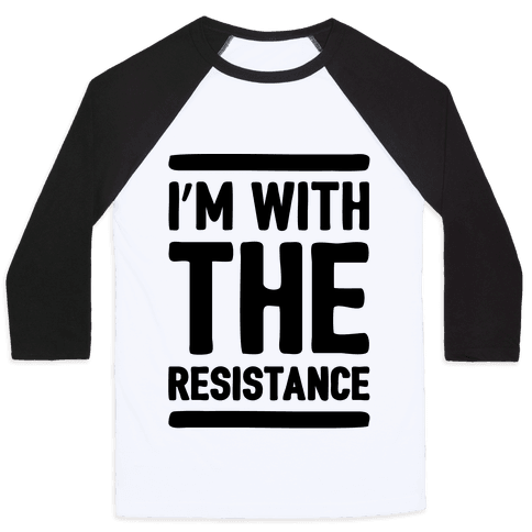 I'm With The Resistance  Baseball Tee
