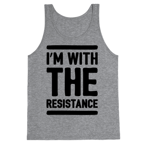 I'm With The Resistance  Tank Top