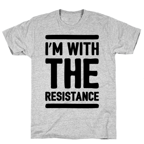 I'm With The Resistance  Mens T-Shirt