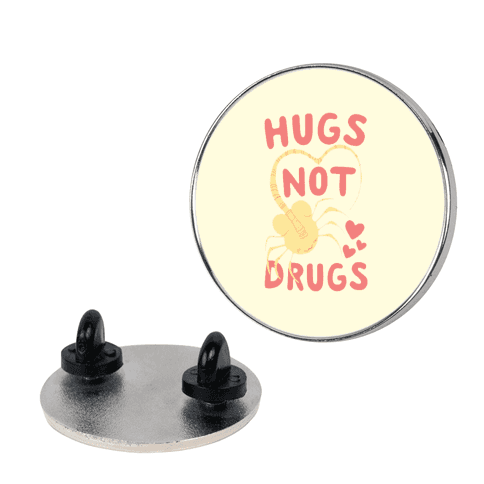 Hugs Not Drugs - Facehugger pin