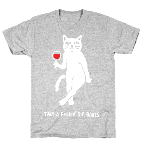 Take A F***in Sip Babes Cat Mens T-Shirt