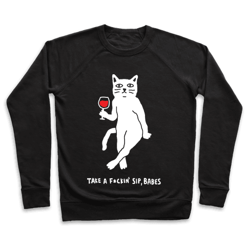 Take A F***in Sip Babes Cat Pullover