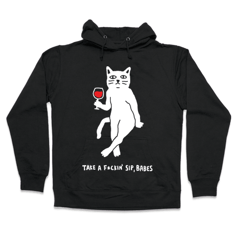 Take A F***in Sip Babes Cat Hooded Sweatshirt