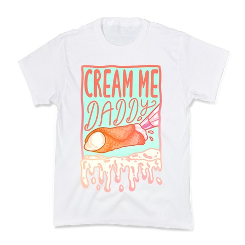 Cream Me Daddy Cannoli Kids T-Shirt