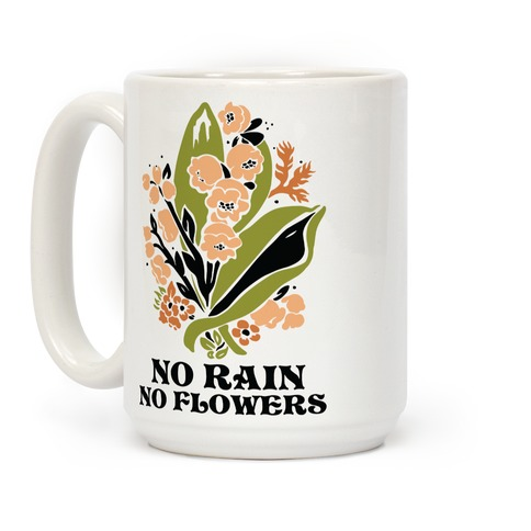 No Rain No Flowers Coffee Mug