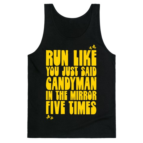 Run Like You Just Said Candyman Parody Tank Top