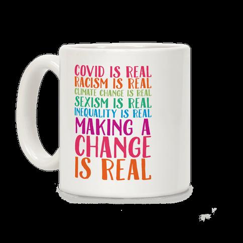 Making A Change Is Real Coffee Mug