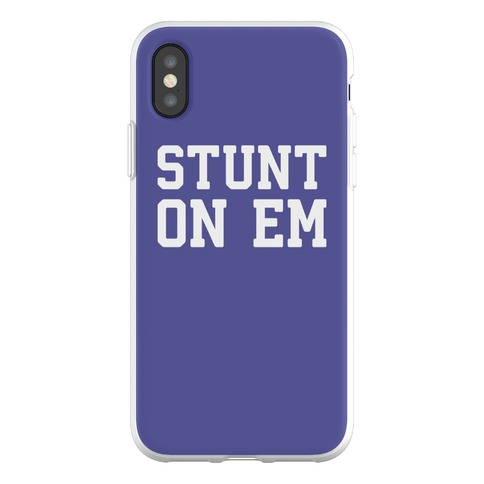 Stunt On Em Phone Flexi-Case