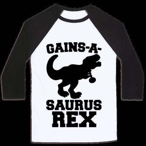 Gains-A-Saurus Rex Parody Baseball Tee