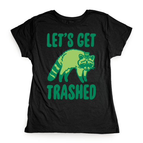 Let's Get Trashed Raccoon St. Patrick's Day Parody White Print Womens T-Shirt