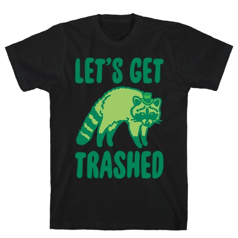 Let's Get Trashed Raccoon St. Patrick's Day Parody White Print T-Shirt