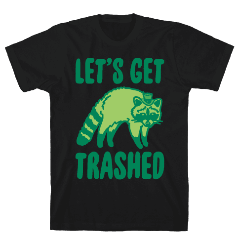 Let's Get Trashed Raccoon St. Patrick's Day Parody White Print Mens/Unisex T-Shirt