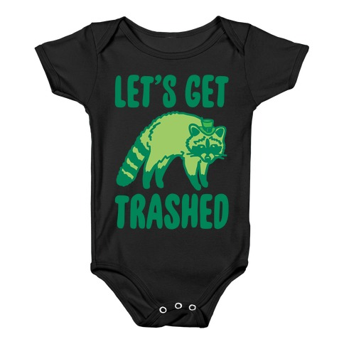 Let's Get Trashed Raccoon St. Patrick's Day Parody White Print Baby Onesy