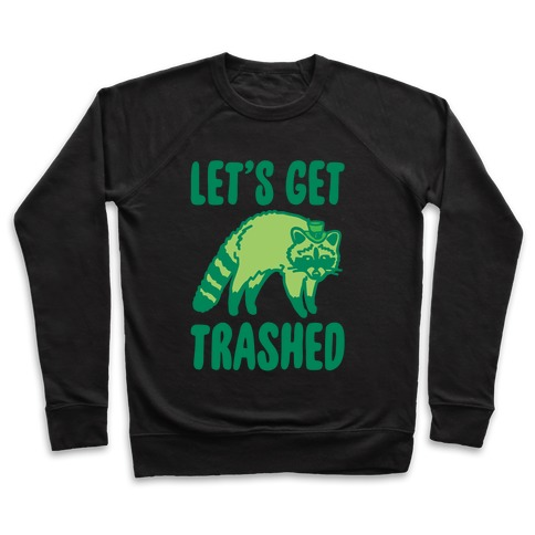 Let's Get Trashed Raccoon St. Patrick's Day Parody White Print Pullover