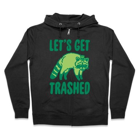 Let's Get Trashed Raccoon St. Patrick's Day Parody White Print Zip Hoodie