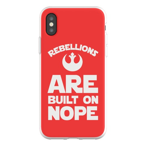 Rebellions Are Built On Nope Phone Flexi-Case