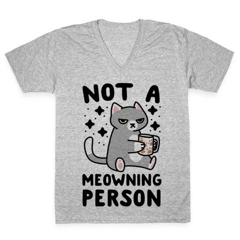 Not a Meowning Person V-Neck Tee Shirt