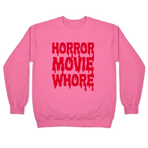 Horror Movie Whore Pullover