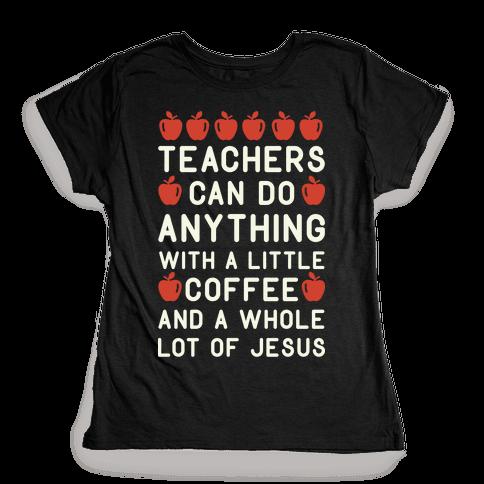 Teachers Can Do Anything Womens T-Shirt