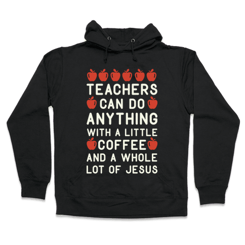 Teachers Can Do Anything Hooded Sweatshirt