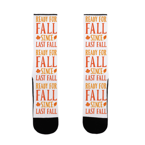 Ready For Fall Since Last Fall Sock