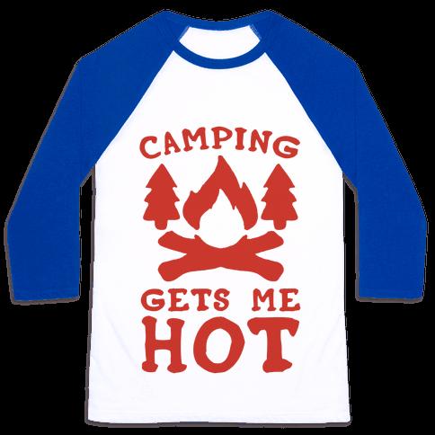 Camping Gets Me Hot Baseball Tee