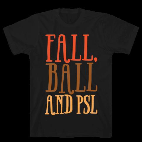 Fall Ball and Psl White Print Mens T-Shirt