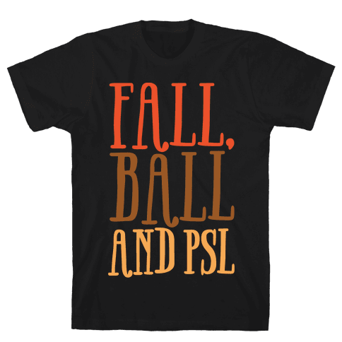 Fall Ball and Psl White Print Mens T-Shirt