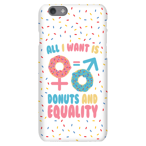 All I Want Is Donuts and Equality Phone Case