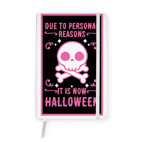 Due To Personal Reasons It Is Now Halloween Skull (Pink) Notebook