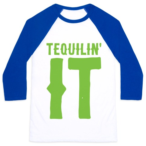 Tequilin' It Baseball Tee
