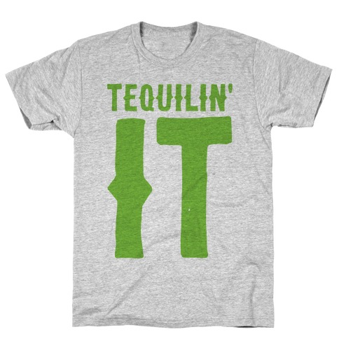 Tequilin' It T-Shirt
