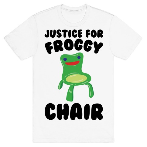Justice For Froggy Chair Parody T Shirts Lookhuman